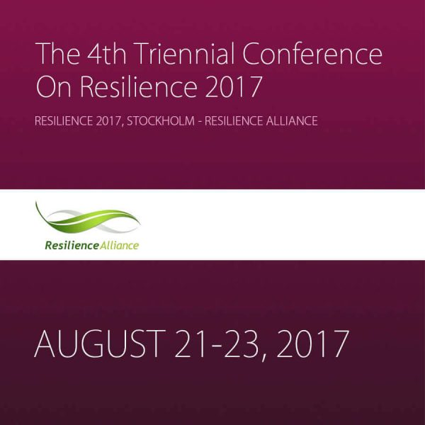 Resilience 2017: The 4th Triennial Conference On Resilience